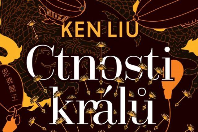 Z přebalu knihy autora Ken Liu Ctnosti králů | foto: Nakladatelství Host