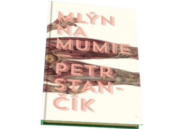 Petr Stančík: Mlýn na mumie