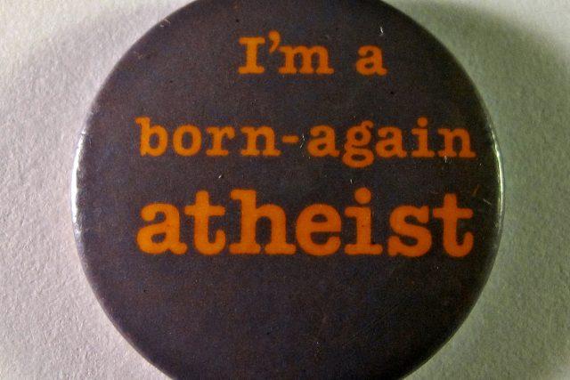 Placka Znovuzrozeného ateisty